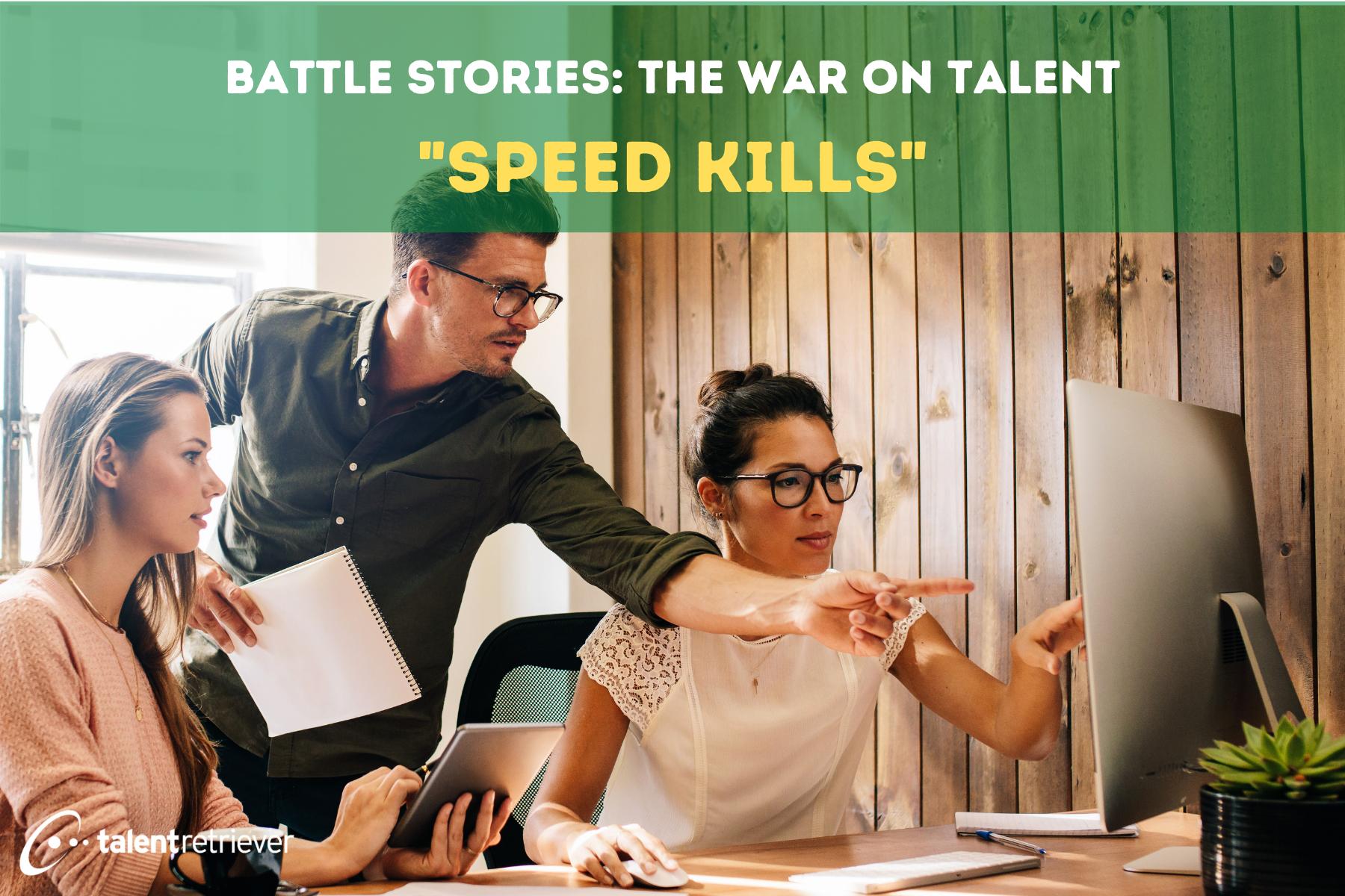 Battle Stories The War on Talent - Speed Kills (1)