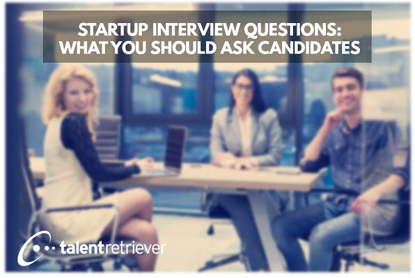 startup interview questions that you should ask candidates